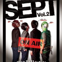 「『SEPT』pleasant party night!!!! Vol.2」~公開放送風、お芝居と言うアクセントをのせて~