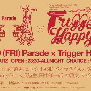 Parade x Trigger Happy
