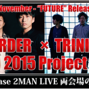 SONG ORDER×TRINITY FAME 2015 Project Delineate - November -