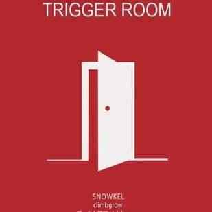 TRIGGER ROOM