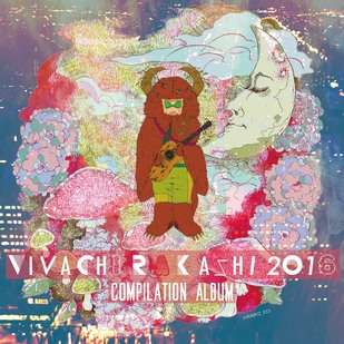 puff noide Presents VIVA CHIRAKASHI 2016 COMPILATION ALBUM Release Party 「VIVA CHIRAKASHI FES 2016」