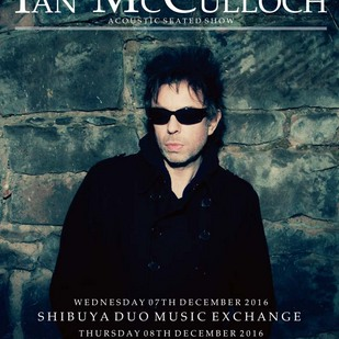※公演中止 英国音楽/VINYL JAPAN very proudly presents AN EVENING WITH IAN McCULLOCH =Acoustic Seated Show=