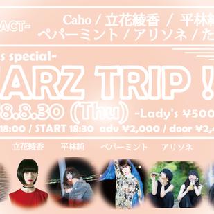 MARZ TRIP!! -Girls special-