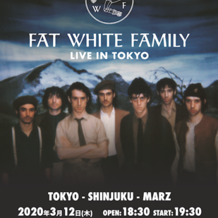 FAT WHITE FAMILY - LIVE IN TOKYO -