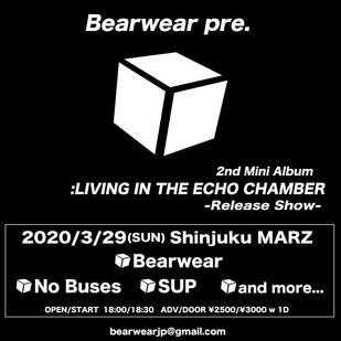 Bearwear pre. 2nd Mini Album 『:LIVING IN THE ECHO CHAMBER』 -Release Show-