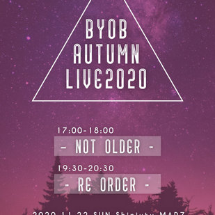 『BYOB AUTMN LIVE 2020』 〜NOT OLDER〜 〜RE ORDER〜